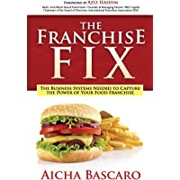 Franchise Fix: The Business Systems Needed to Capture the Power of Your Food Franchise