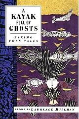 A Kayak Full of Ghosts: Eskimo Folk Tales (International Folk Tale) Paperback