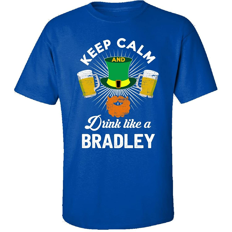 St Patricks Day Keep Calm Drink Like A Bradley Gift - Adult Shirt