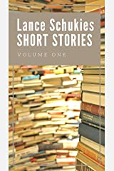 Lance Schukies Short Stories 1: 12 short stories (Short story) Kindle Edition