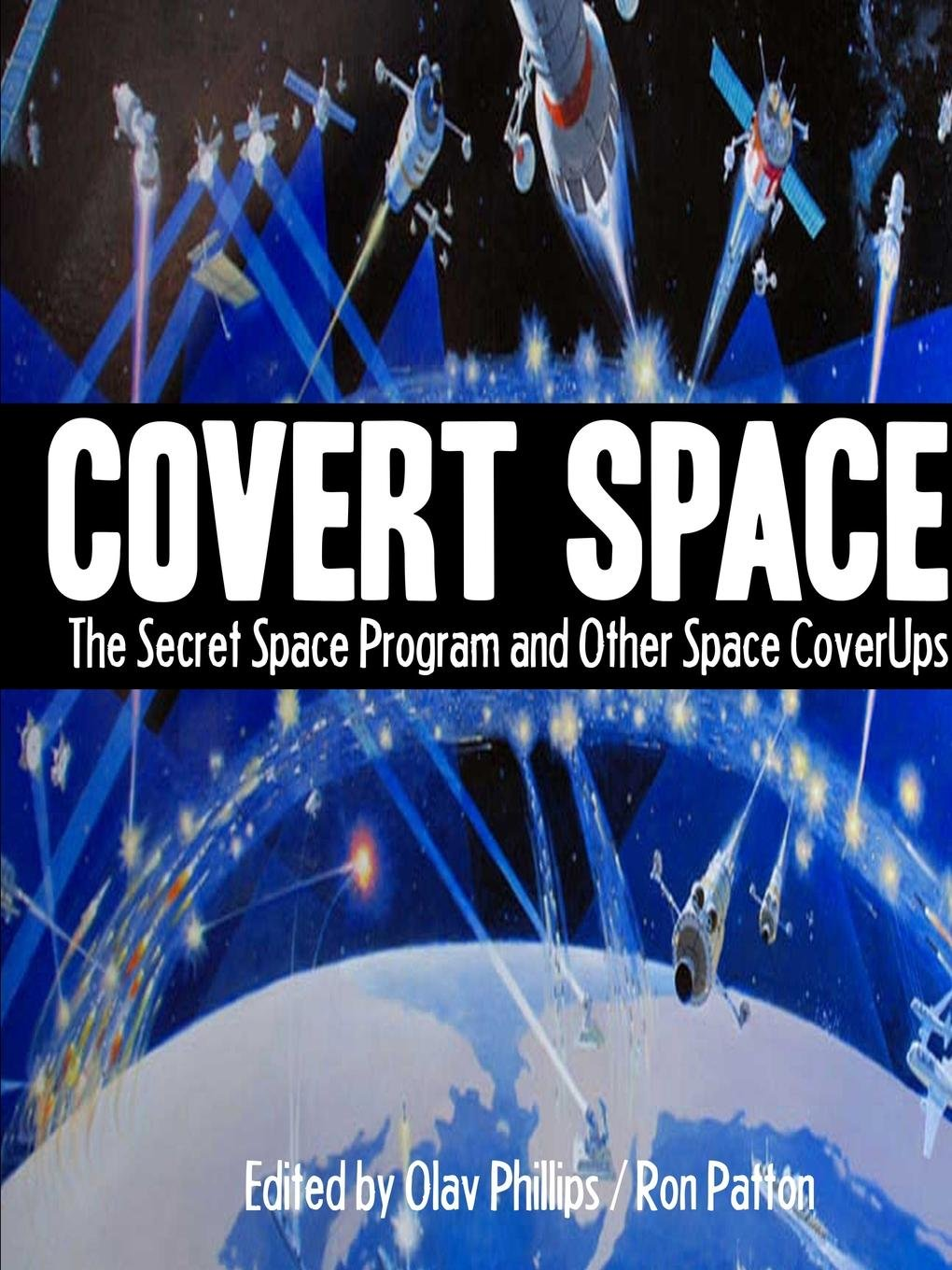 COVERT SPACE: The Secret Space Program and Other Space ...