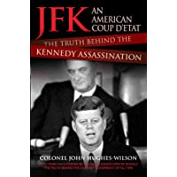 JFK: An American Coup D'etat: The Truth Behind the Kennedy Assassination