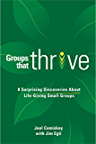 Groups that Thrive: 8 Surprising Discoveries About Life-Giving Small Groups