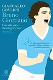 Bruno Giordano: Una vita sulle montagne russe
