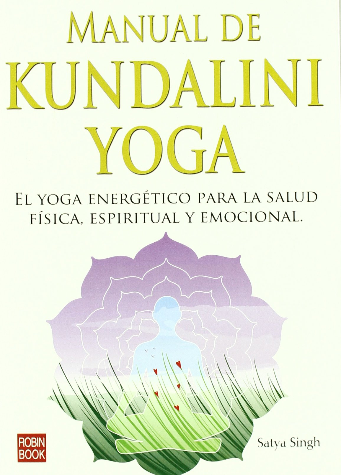 Manual de kundalini yoga: Amazon.es: Sayta Singh: Libros