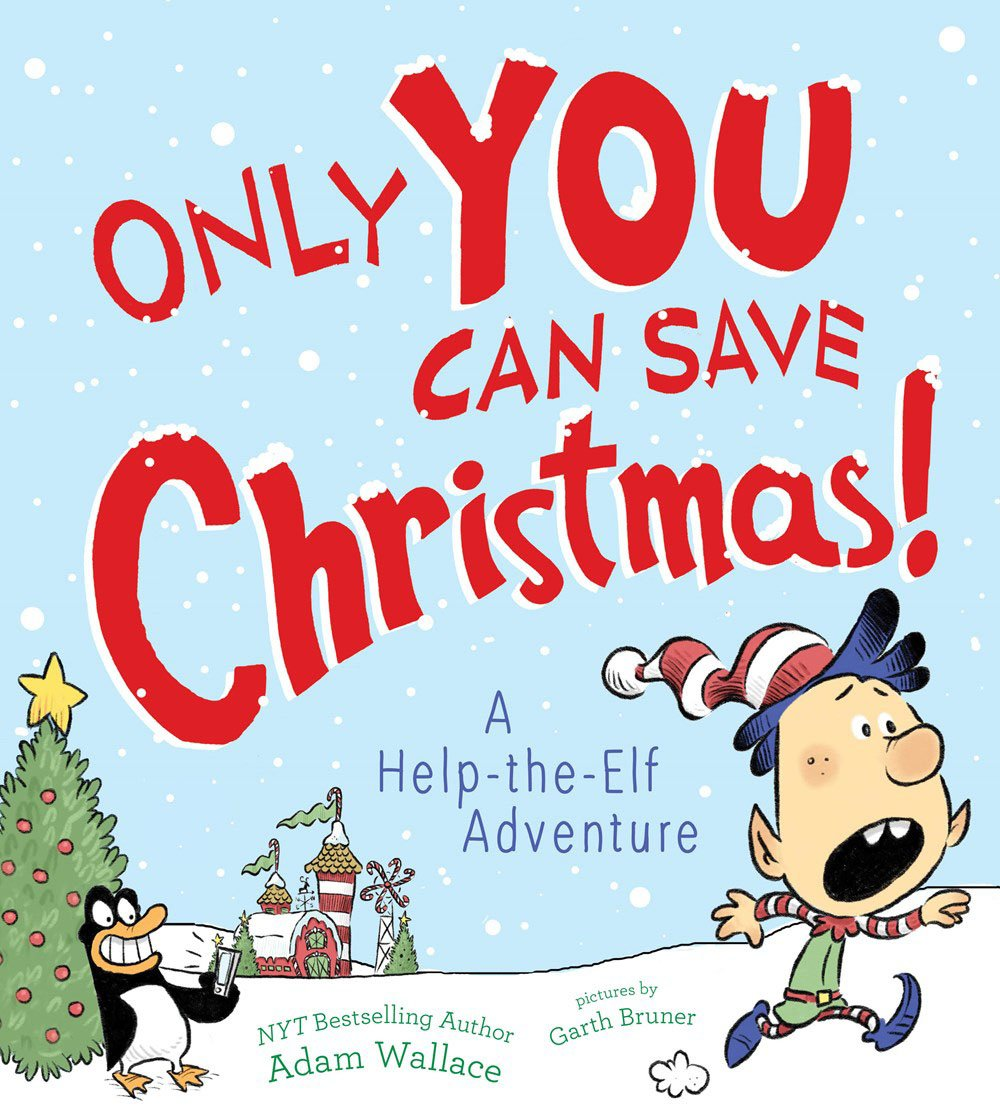 Save Christmas.Only You Can Save Christmas A Help The Elf Adventure Adam