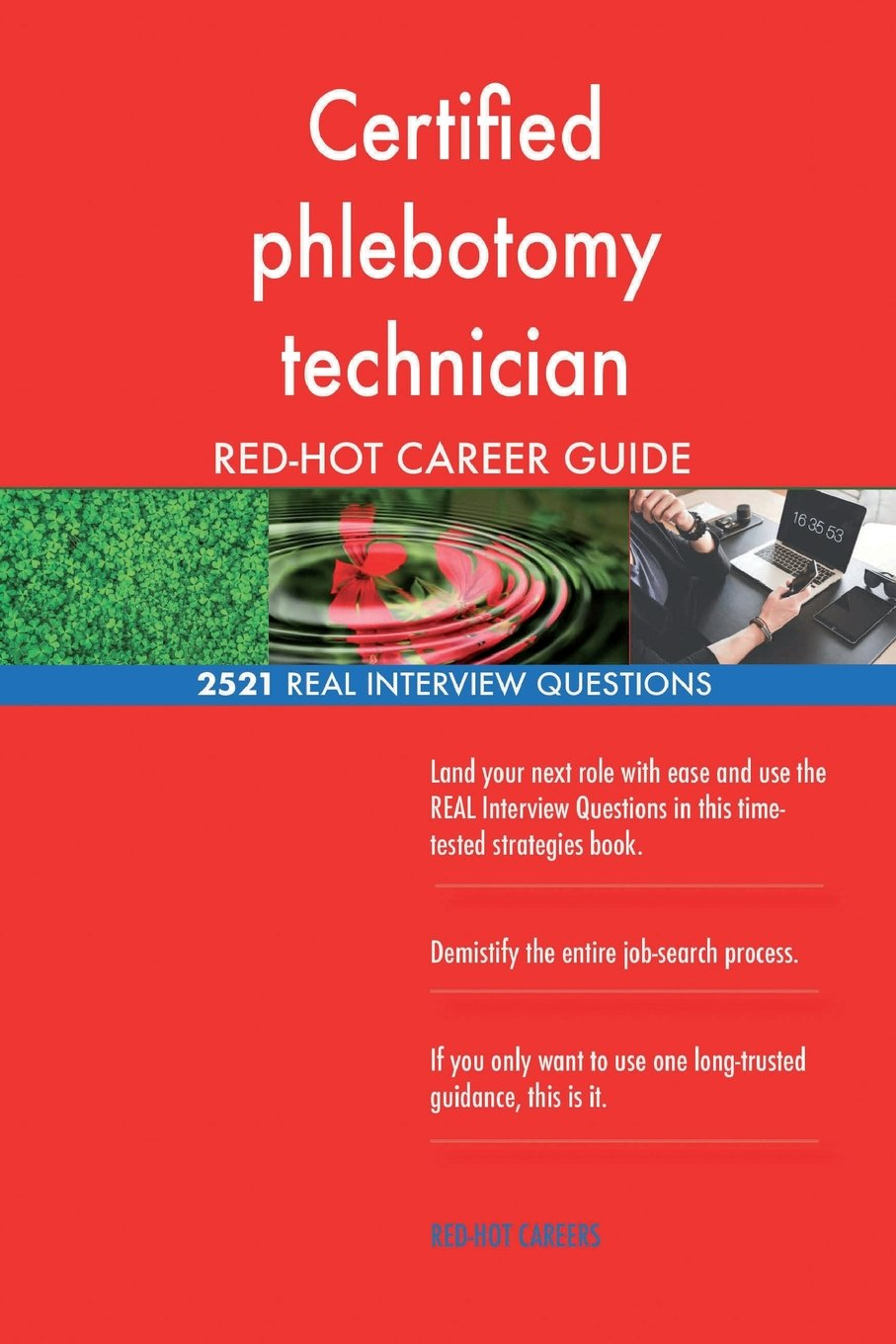 Certified Phlebotomy Technician RED HOT Career 2521 REAL Interview Questions Paperback May 17 2018