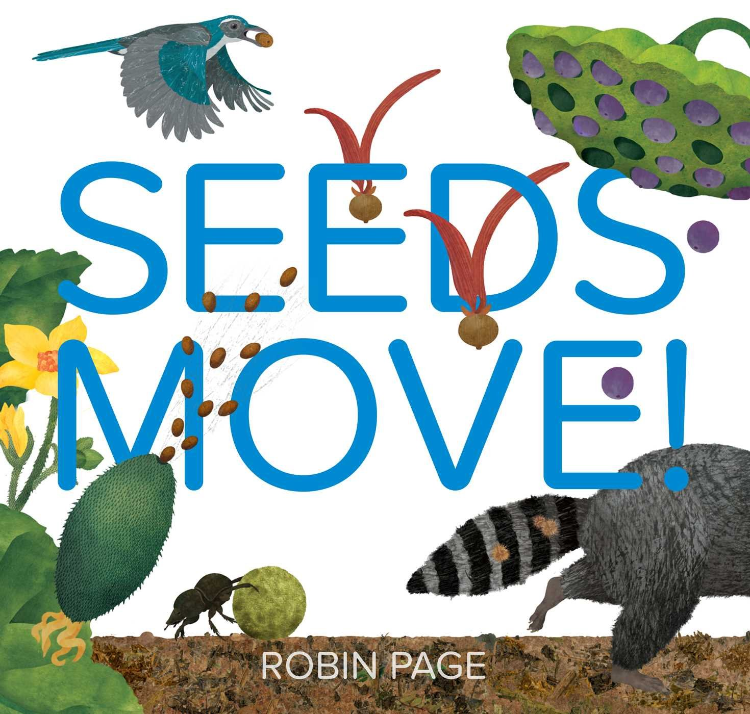 Seeds Move!: Page, Robin, Page, Robin: 9781534409156: Amazon.com: Books