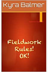 Fieldwork Rules! OK! Kindle Edition