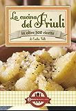 La cucina del Friuli (eNewton Manuali e Guide) (Italian Edition)