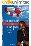 Up Thoughts For Down Times