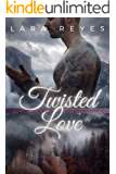 Twisted Love: A Curvy Girl Dark Romance
