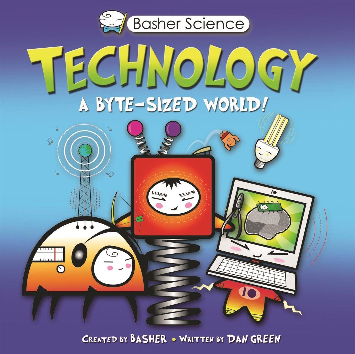 Basher science technology a byte sized world simon basher dan basher science technology a byte sized world simon basher dan green 9780753468203 amazon books gamestrikefo Gallery