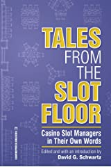 Tales from the Slot Floor: Casino Slot Managers in Their Own Words (Gambling Studies Series) (Volume 1) Paperback