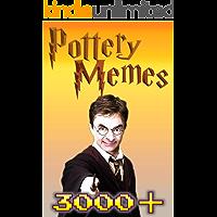 Memes: Pottery Memes 3500+ Unique Memes, Funny and Hilarious Memes, Jokes, Humor, Trolls, Epic Fails, Cute Memes, Spoof, Parody, Funny Faces, Comedy (English Edition)