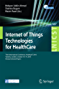 Internet of Things Technologies for HealthCare: Third International Conference, HealthyIoT 2016, Västerås, Sweden, October 18-19, 2016, Revised Selected ... and Telecommunications Engineering)