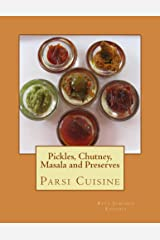 Pickles, Chutney, Masala and Preserves (Parsi Cuisine) Kindle Edition