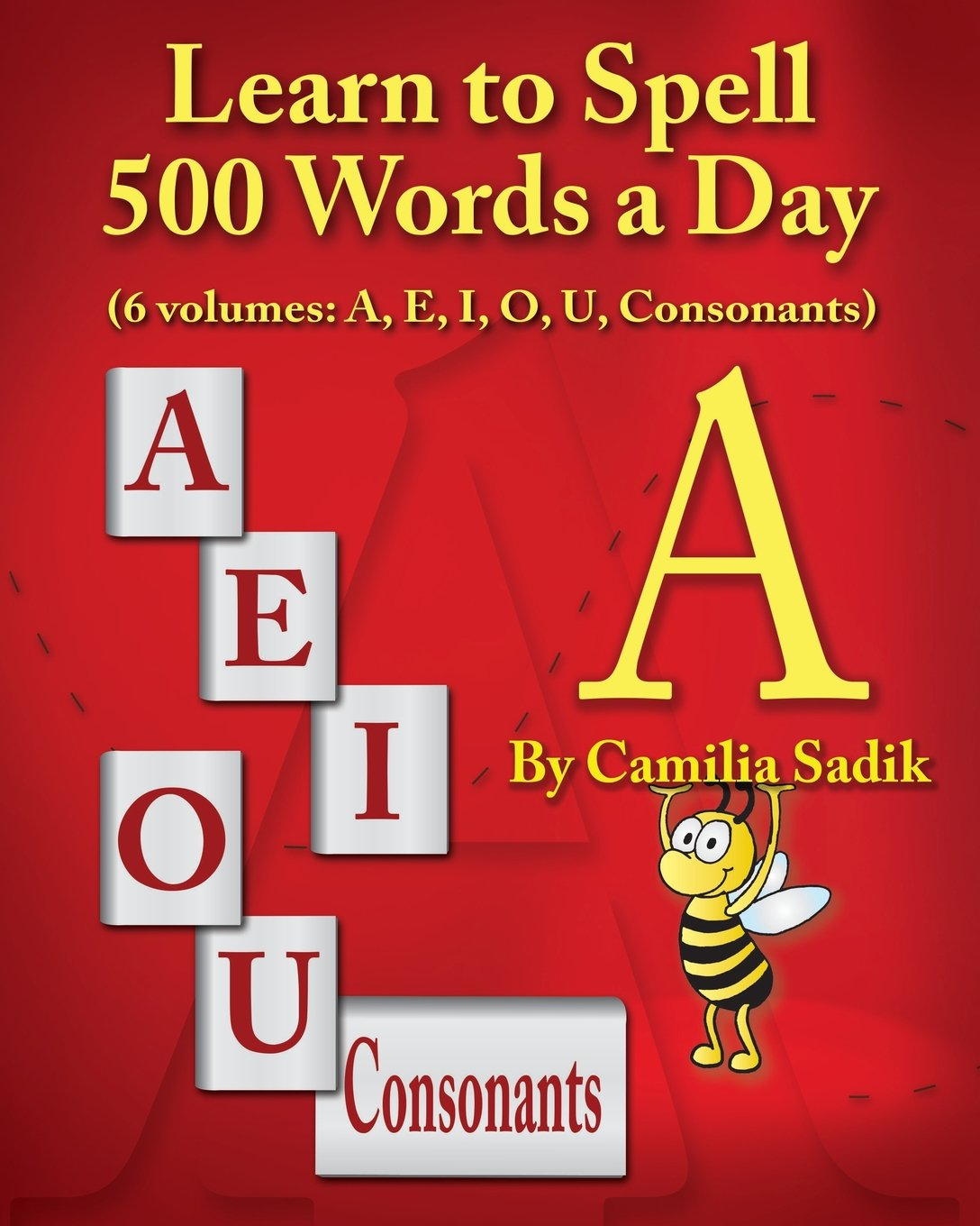 Download Learn to Spell 500 Words a Day: The Vowel A (Volume 1) pdf epub