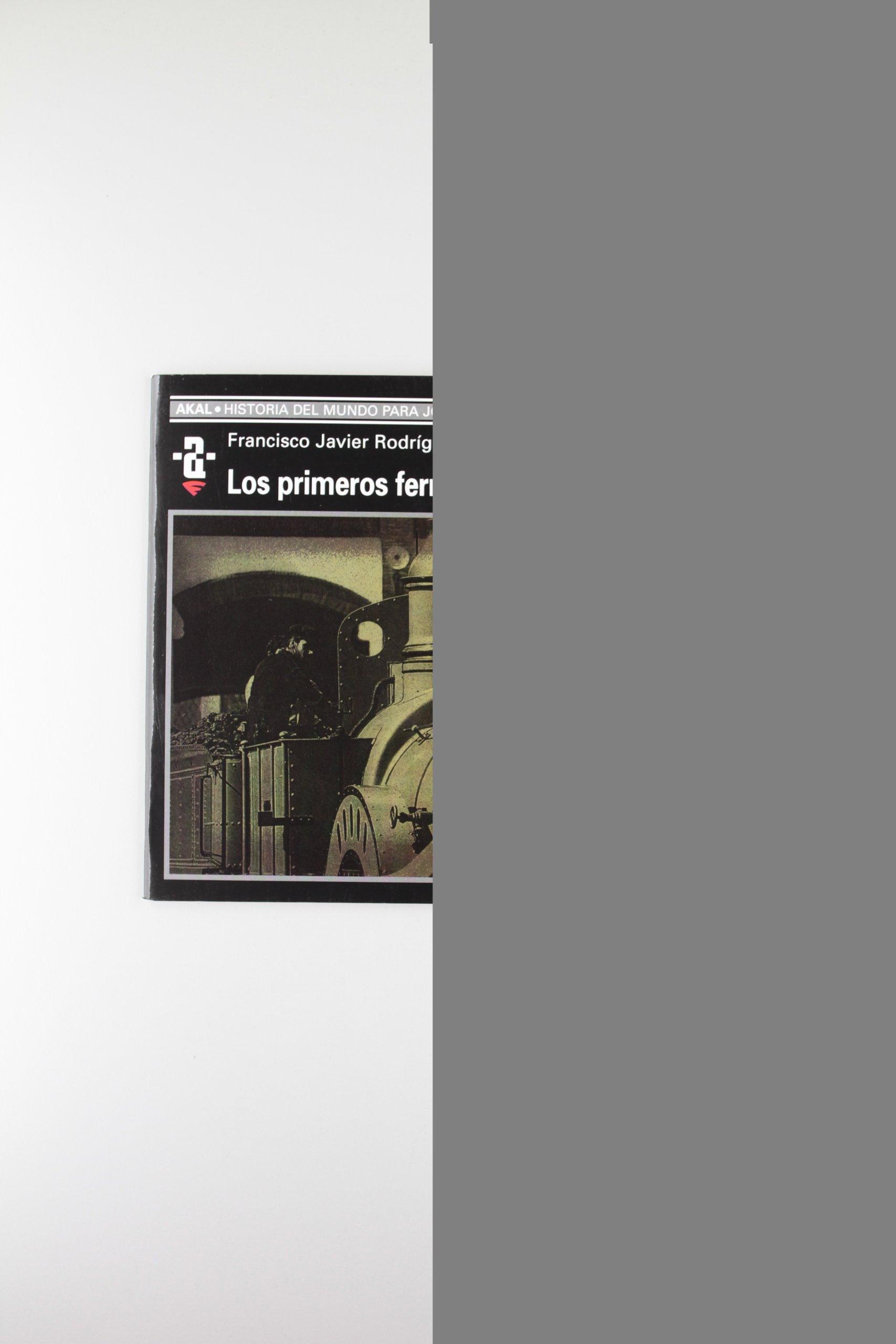 Los primeros ferrocarriles: FRANCISCO JAVIER RODRIGUEZ ...