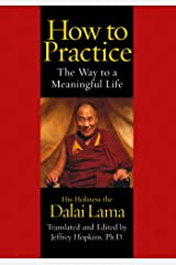 How To Practice: The Way to a Meaningful Life Kindle Edition