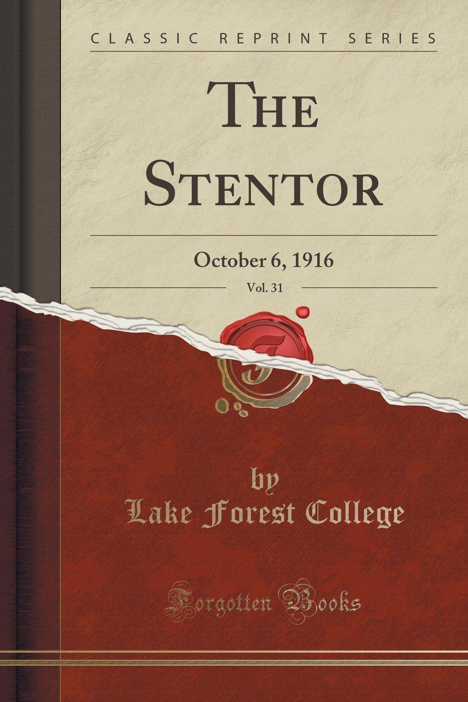 The Stentor, Vol. 31: October 6, 1916 (Classic Reprint) pdf epub