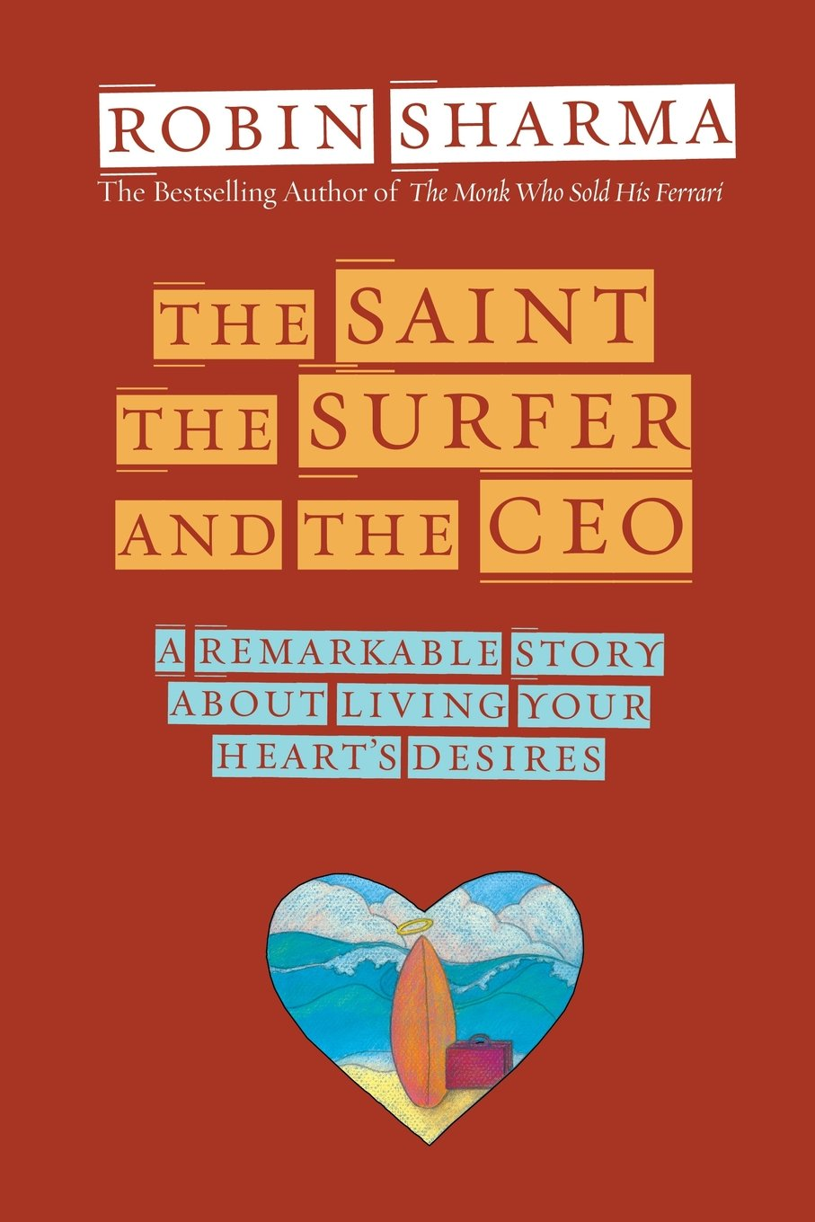 The Saint, the Surfer, and the CEO: A Remarkable Story about Living Your  Heart's Desires: Amazon.de: Robin Sharma: Fremdsprachige Bücher