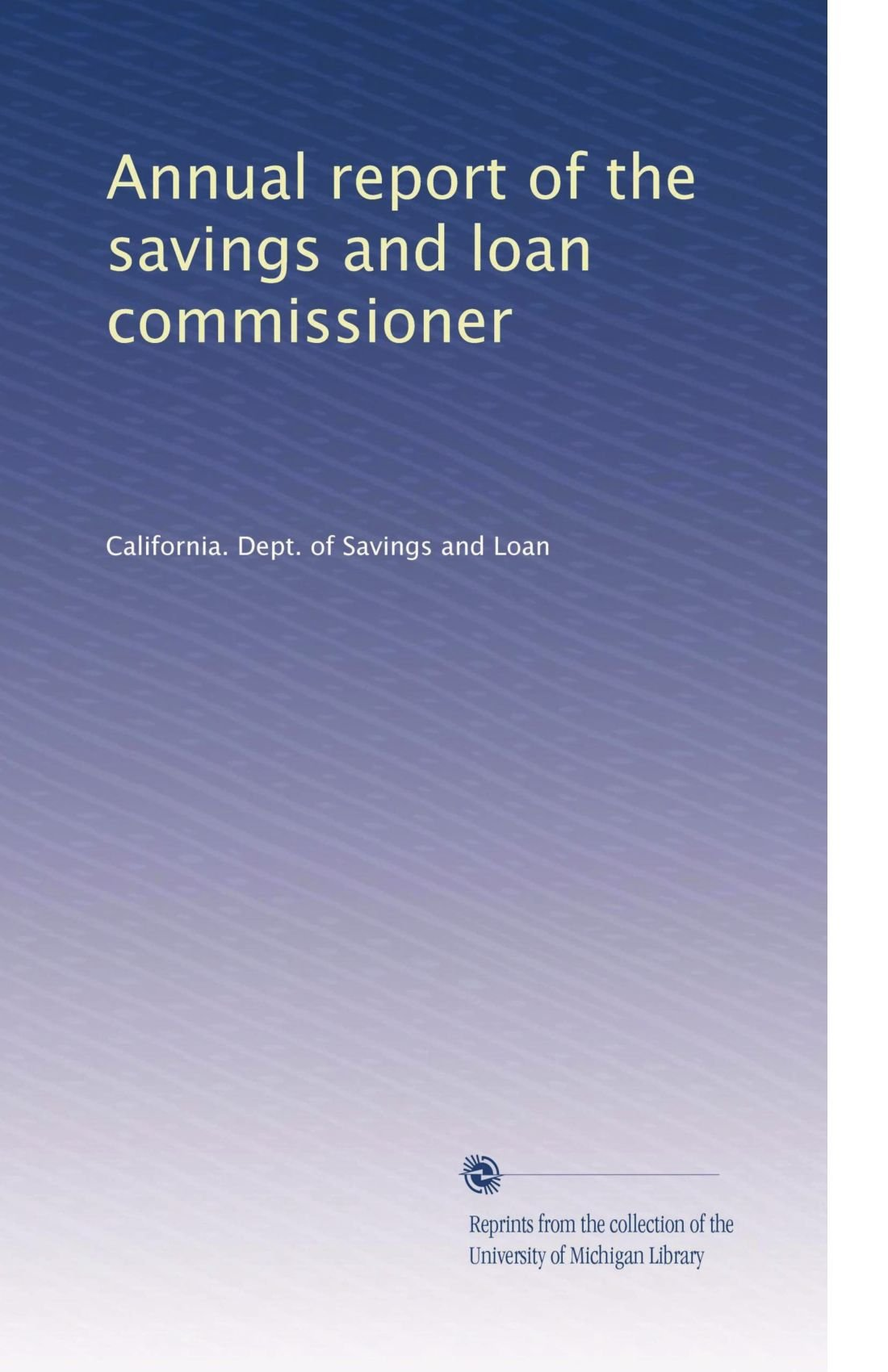 Annual report of the savings and loan commissioner (Volume 9) pdf