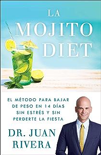 La Mojito Diet (Spanish Edition): El método para bajar de peso en 14