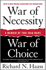 War of Necessity, War of Choice: A Memoir of Two Iraq Wars Kindle Edition