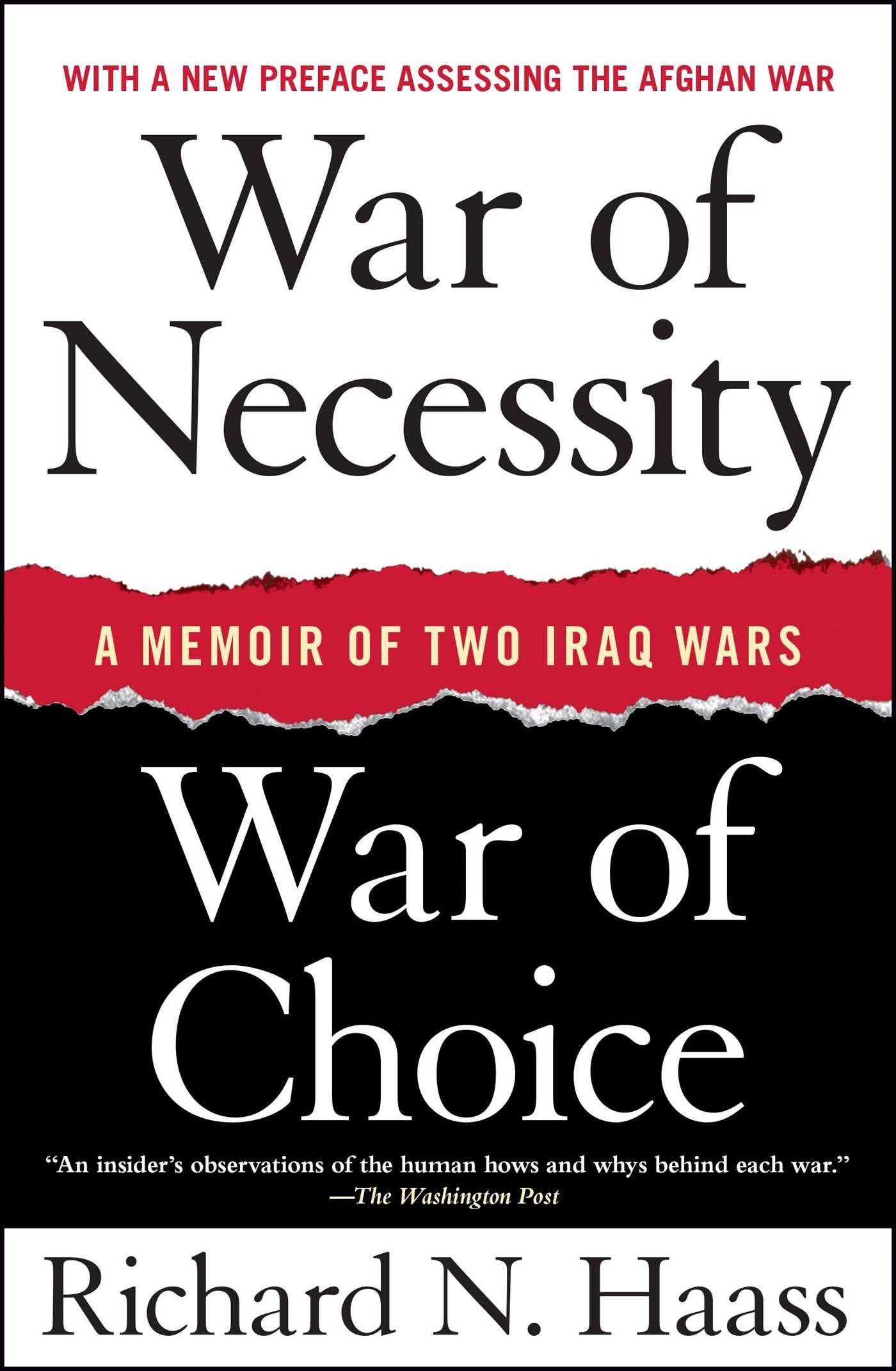 War Of Necessity, War Of Choice: A Memoir Of Two Iraq Wars: Richard N  Haass: 9781416549031: Amazon: Books