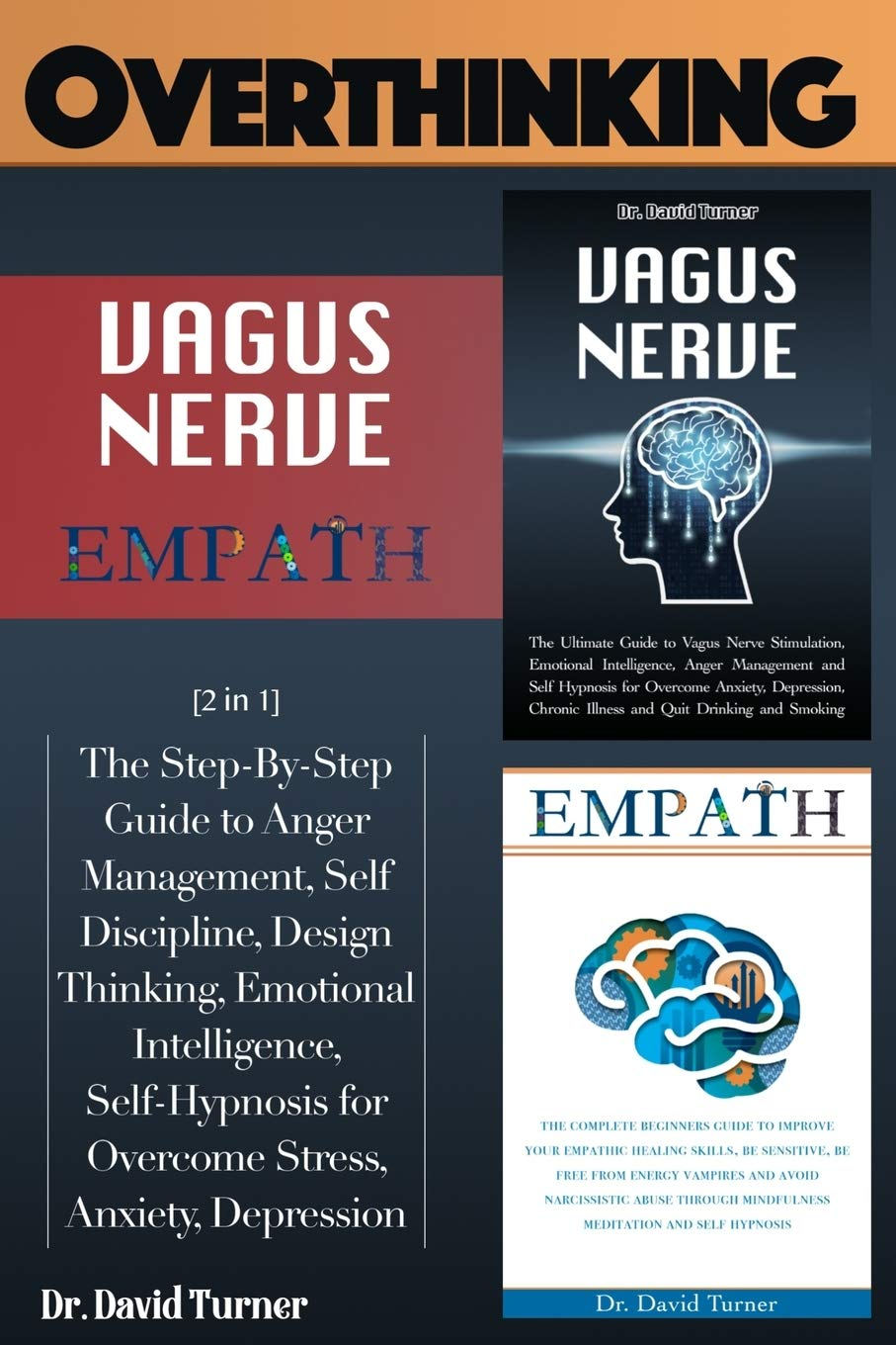 OVERTHINKING VAGUS NERVE EMPATH  The Step By Step Guide To Anger Management Self Discipline Design Thinking Emotional Intelligence Self Hypnosis For Overcome Stress Anxiety Depression.