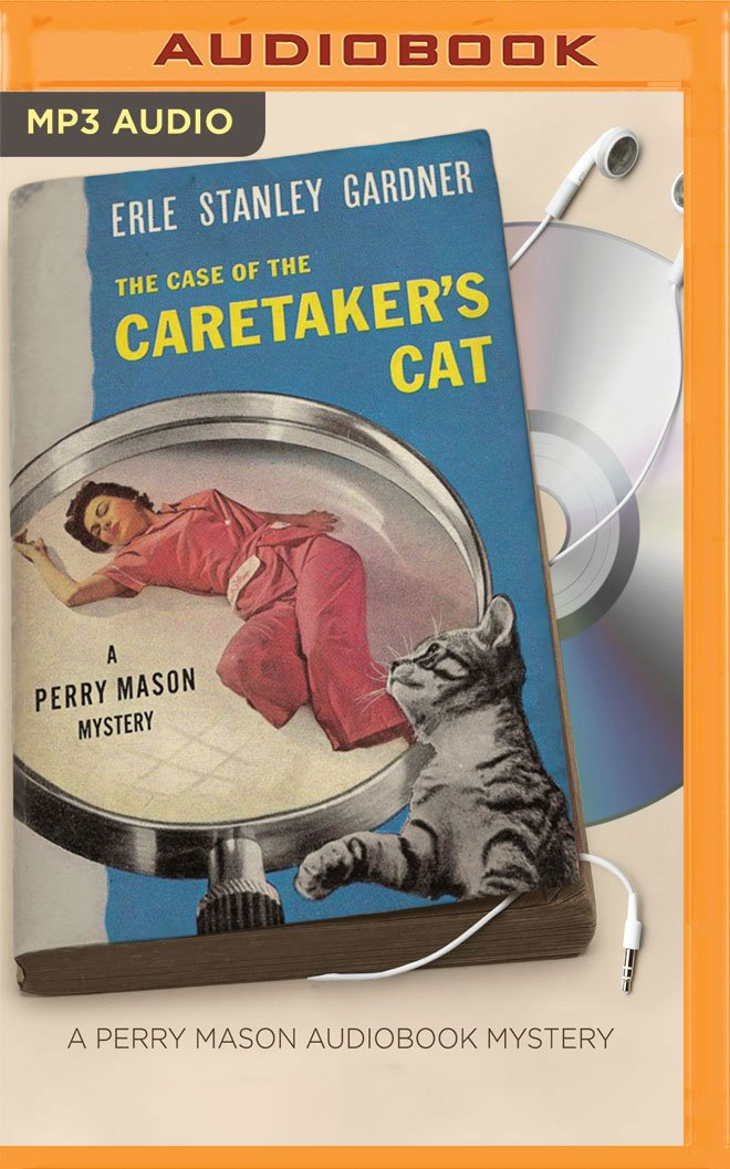 Read Online The Case of the Caretaker's Cat (Perry Mason Series) pdf