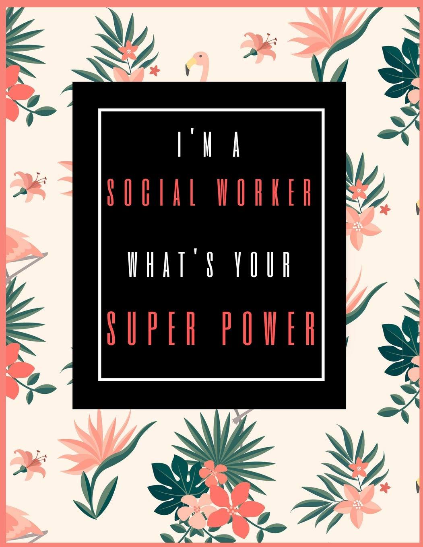 U Of M Calendar 2020 I'm a Social Worker, What's your SUPER POWER?: 2019 2020 Calendar