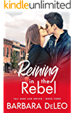 Reining in the Rebel: A small town, fish out of water romance (Tall, Dark and Driven Book 3)