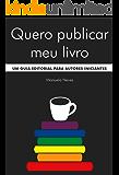 Quero publicar meu livro: um guia editorial para autores iniciantes