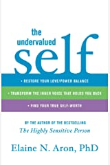 The Undervalued Self: Restore Your Love/Power Balance, Transform the Inner Voice That Holds You Back, and Find Your True Self-Worth Kindle Edition