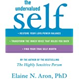 The Undervalued Self: Restore Your Love/Power Balance, Transform the Inner Voice That Holds You Back, and Find Your True Self
