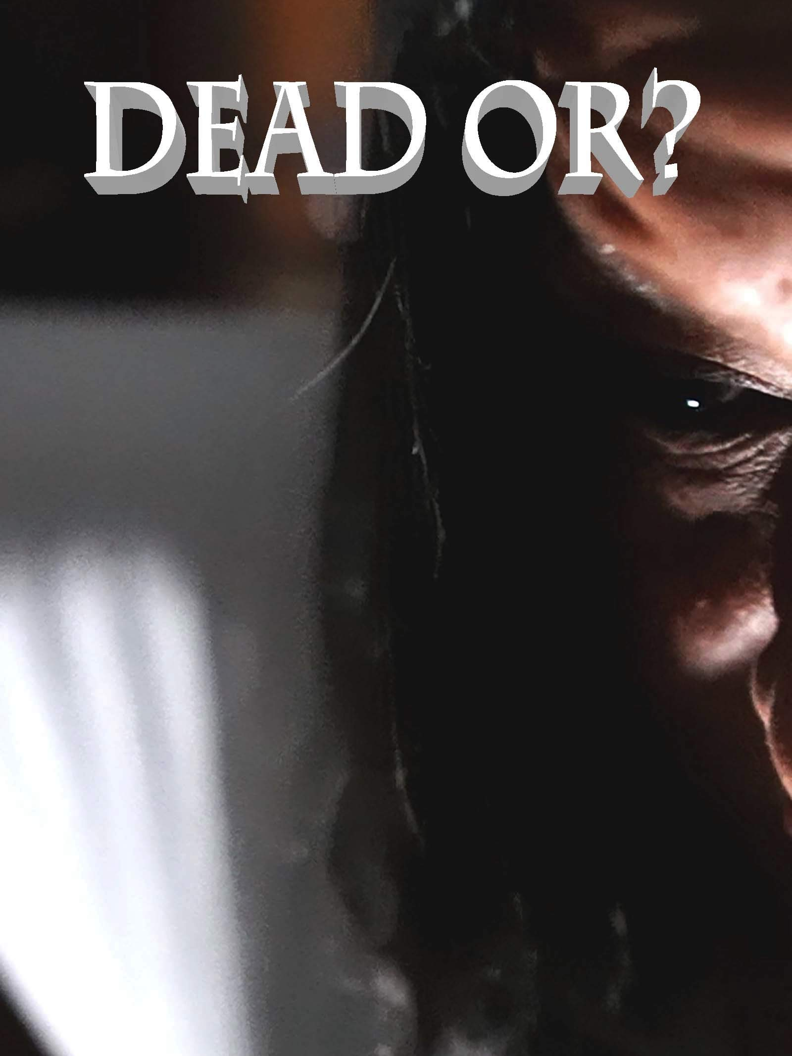 Dead Or? on Amazon Prime Video UK