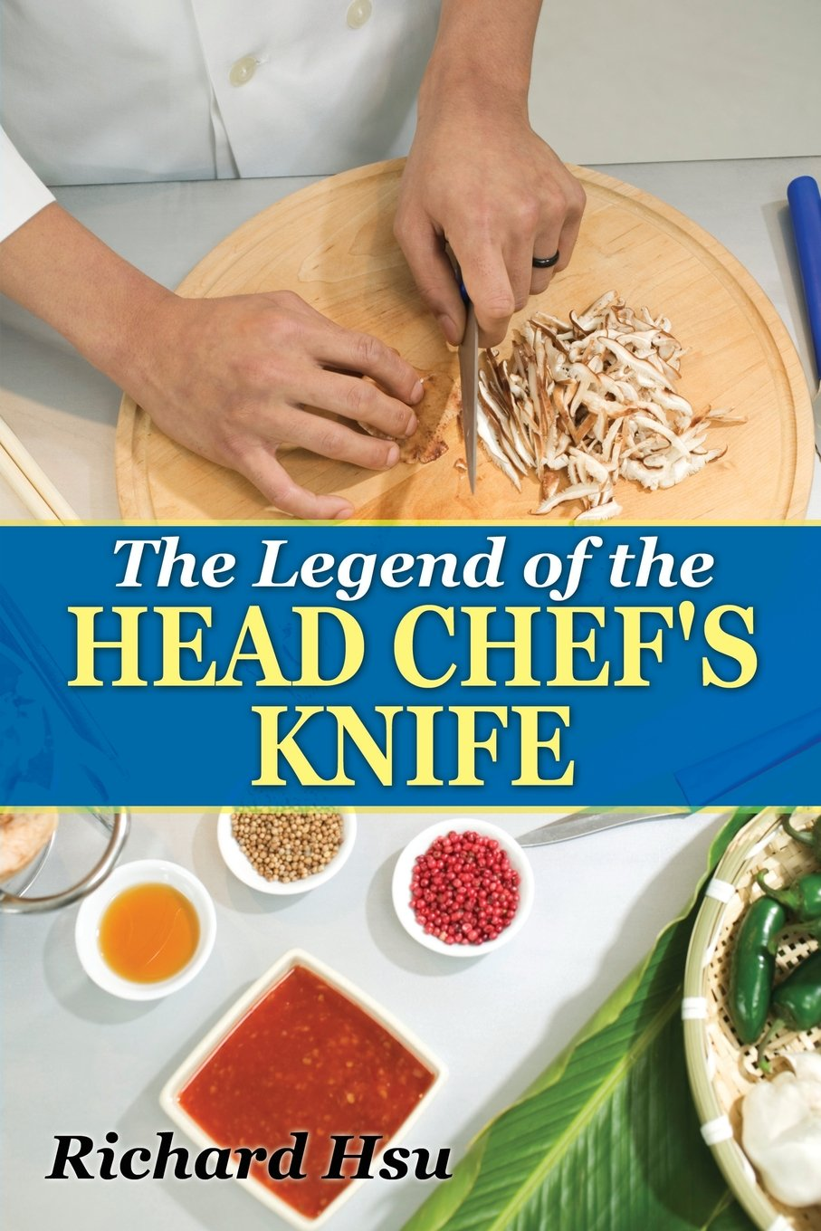 Read Online The Legend of the Head Chef's Knife pdf epub