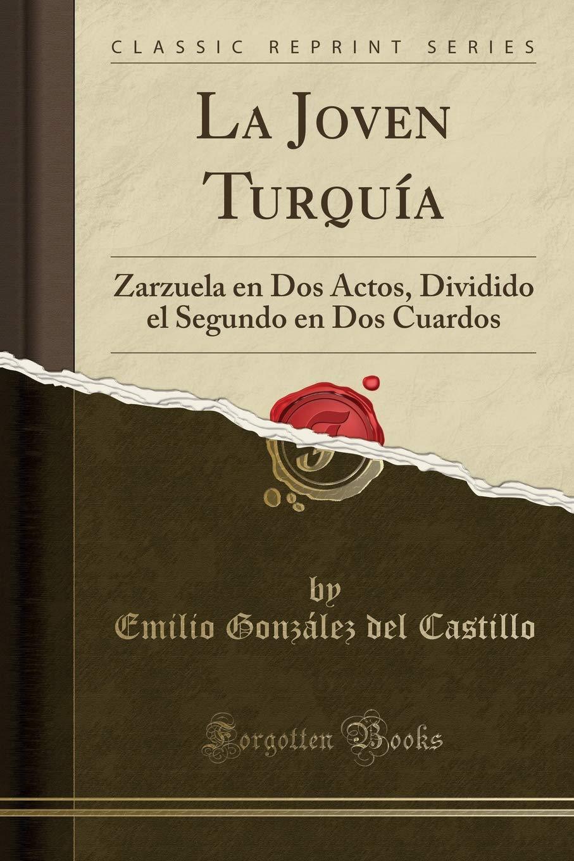 La Joven Turquía: Zarzuela en Dos Actos, Dividido el Segundo ...