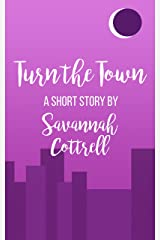 Turn the Town: A Short Story Kindle Edition