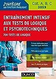 Entraînement intensif aux tests de logique et psychotechniques - 2019 - Cat. A, B, C: 700 tests de logique