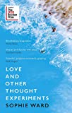 Love and Other Thought Experiments: Longlisted for the Booker Prize 2020