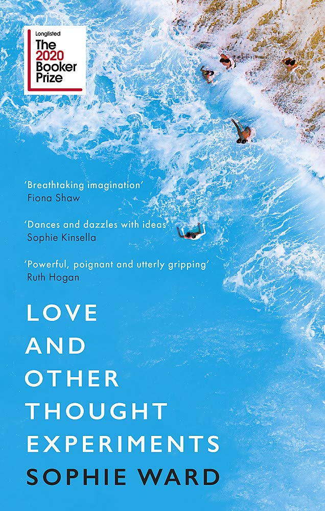 Love and Other Thought Experiments: Longlisted for the Booker Prize 2020:  Amazon.co.uk: Ward, Sophie: 9781472154606: Books