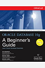 Oracle Database 10g: A Beginner's Guide (Oracle Press) Kindle Edition