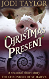 Christmas Present (A Chronicles of St. Mary's Short Story)