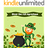 Oliver the rich leprechaun: A Funny Kid's Picture Book About A Rich Leprechaun, Perfect for St. Patrick's Day…