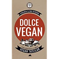 Dolce Vegan - Kolay Geleneksel ve Sağlıklı Vegan Tatlılar