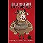 BILLY BULLSHIT TALKS BUSINESS: In a nutshell? Billy talks total bullsh*t at work and this book makes sense of it. Kapish?