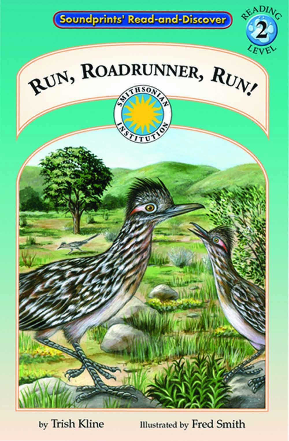 Run, Roadrunner, Run! - a Prairie Adventures Smithsonian Early Reader (with stuffed toy) (Read and Discover)
